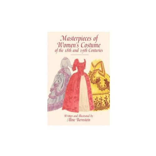Masterpieces of Women's Costume of the 18th and 19th Centuries (9780486417066)