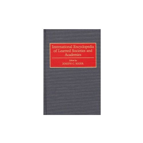 International Encyclopedia of Learned Societies and Academies (9780313276460)