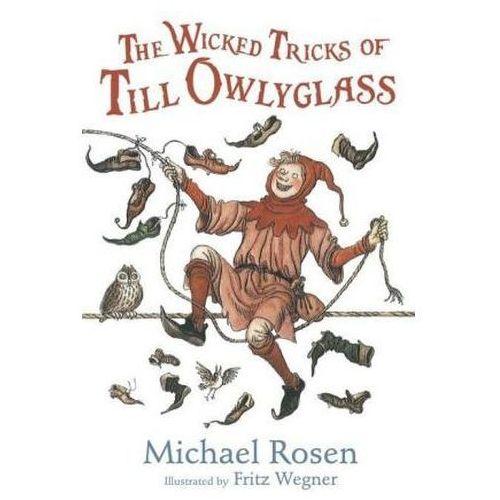 The Wicked Tricks Of Till Owlyglass, Rosen, Michael