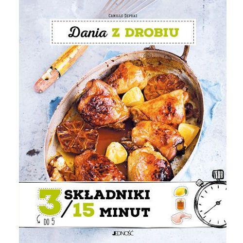Dania z drobiu, 3 składniki w 15 minut - CAMILLE DEPRAZ (2017)