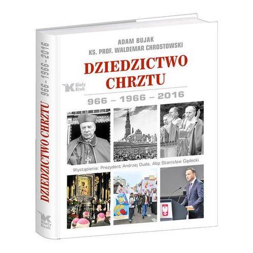 Dziedzictwo Chrztu. 966-1966-2016 (144 str.)