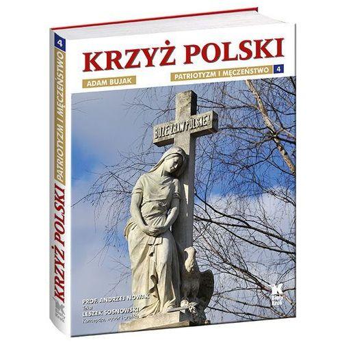 Krzyż Polski Patriotyzm i męczeństwo tom 4, Nowak Andrzej