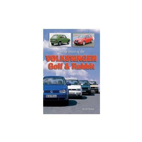 Thirty Years of the Volkswagen Golf & Rabbit (9781583881583)