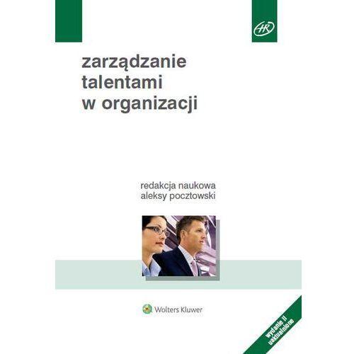 Zarządzanie talentami w organizacji - Aleksy Pocztowski
