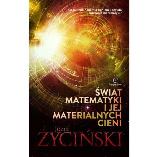 Świat matematyki i jej materialnych cieni (248 str.)