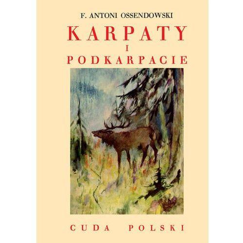 Karpaty i Podkarpacie - Antoni Ferdynand Ossendowski, oprawa miękka