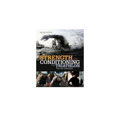 Strength and Conditioning for Triathlon (9781408172117)