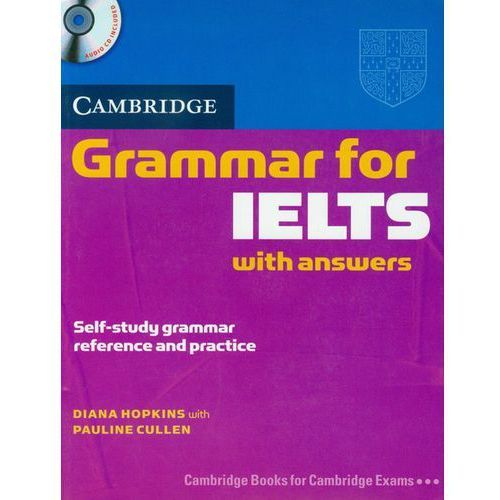Cambridge Grammar for IELTS Students Book with Answers and Audio CD (258 str.)