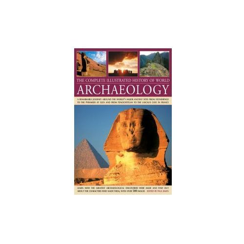 Complete Illustrated History of World Archaeology, Anness Publishing