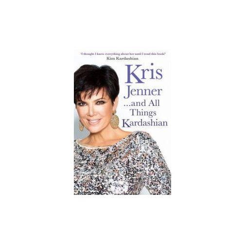 Kris Jenner... and All Things Kardashian, Simon Schuster Ltd