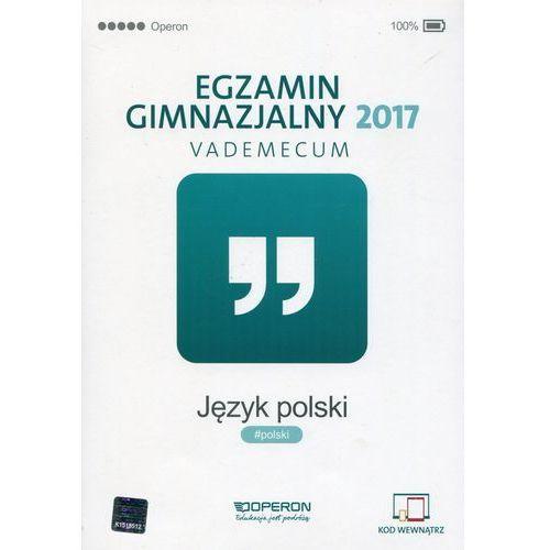 Egzamin gimnazjalny 2017 Język polski Vademecum (236 str.)