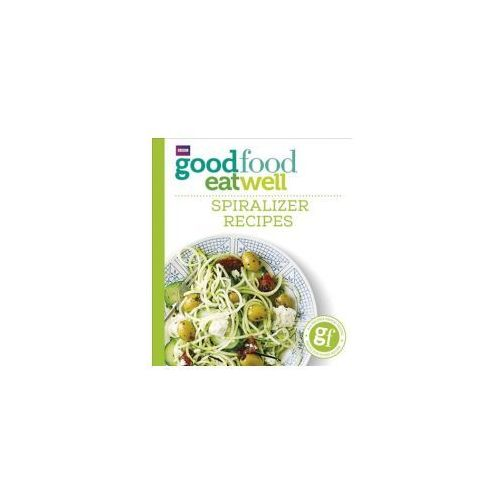 Good Food Eat Well: Spiralizer Recipes (9781785941788)