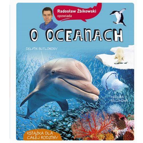 Radosław Żbikowski opowiada o oceanach - Mieczysław Żbik (120 str.)