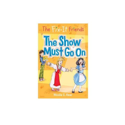 FIX-IT FRIENDS THE SHOW MUST G (9781250115751)