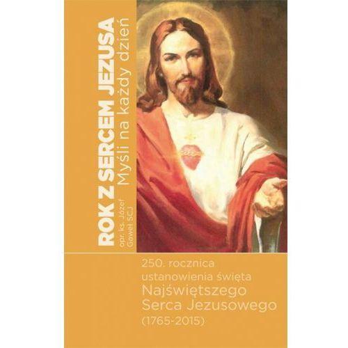 Rok z Sercem Jezusa Myśli na każdy dzień - Jeśli zamówisz do 14:00, wyślemy tego samego dnia. Dostawa, już od 4,90 zł. (9788375193152)