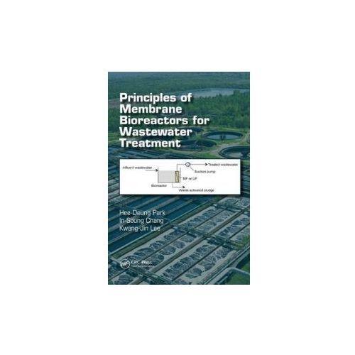 Principles of Membrane Bioreactors for Wastewater Treatment (9781466590373)
