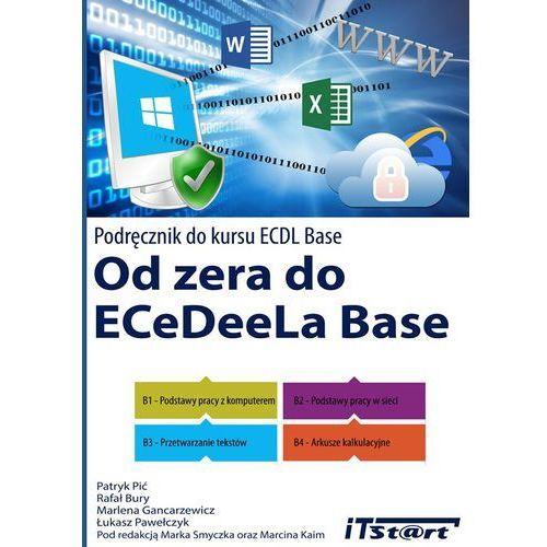 Od zera do ECeDeeLa Base Podręcznik do kursu ECDL Base (9788361173809)