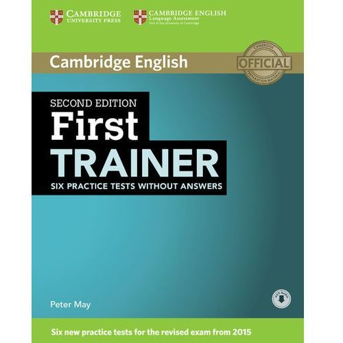 First Trainer Six Practice Tests Without Answers with Audio (2015)