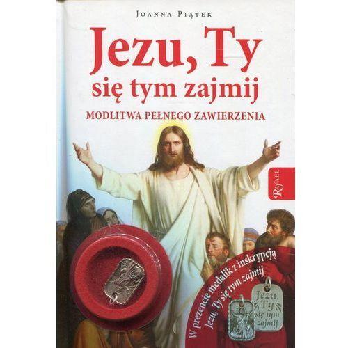 Jezu, Ty się tym zajmij z medalikiem - Joanna Piątek, Rafael