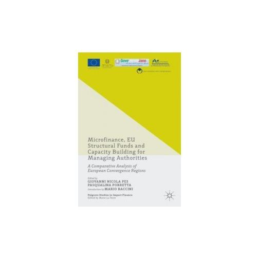 Microfinance, EU Structural Funds and Capacity Building for Managing Authorities (9781137557230)