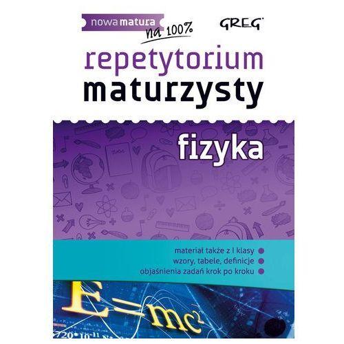 Repetytorium maturzysty. Fizyka - Dostawa zamówienia do jednej ze 170 księgarni Matras za DARMO, Greg