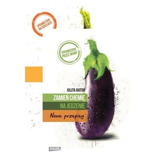 Zamień chemię na jedzenie (286 str.)