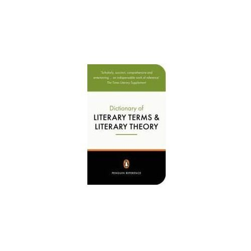 The Penguin Dictionary Of Literary Terms and Literary Theory 4th Edition (102 str.)
