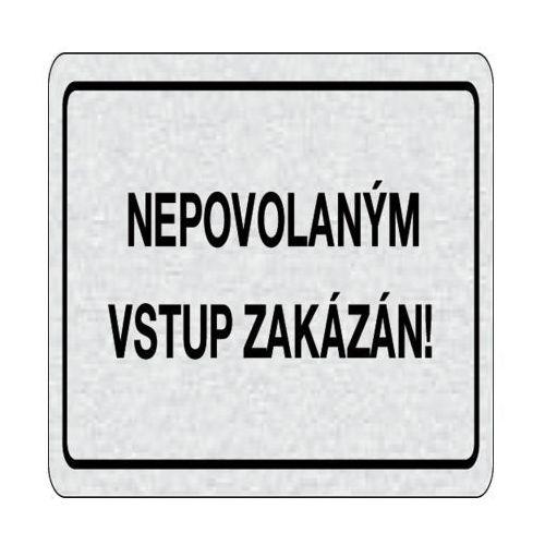 Tabliczka na drzwi -Nieupoważnionym wstęp wzbroniony