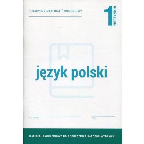 Język polski 1 Dotacyjny materiał ćwiczeniowy - Elżbieta Brózdowska (2015)