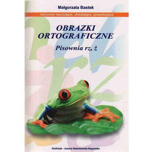 Obrazki Ortograficzne Pisownia Rz,Ż (2009)