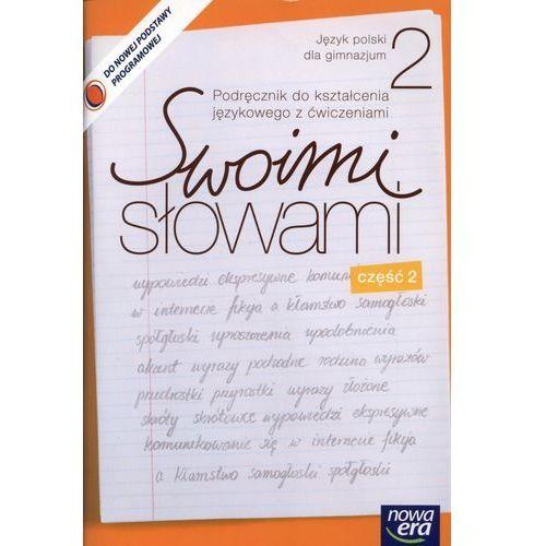 Język polski GIM KL 2. Ćwiczenia część 2 Kształcenie językowe Swoimi słowami (opr. miękka)