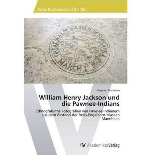William Henry Jackson Und Die Pawnee - Indians