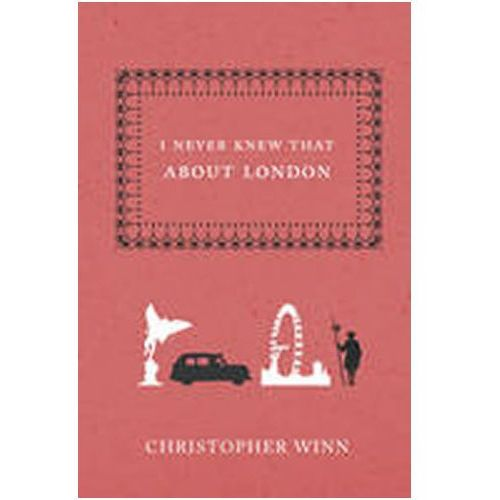 I Never Knew That About London, Winn, Christopher