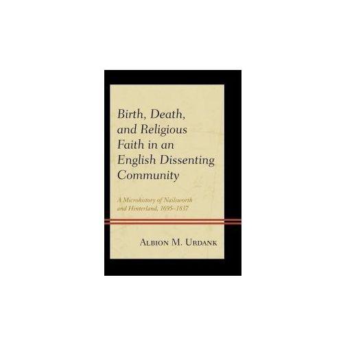 Birth, Death, and Religious Faith in an English Dissenting Community (9781498523523)