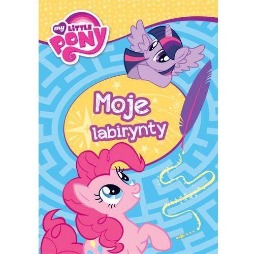 OKAZJA - My Little Pony. Moje labirynty. - Wysyłka od 3,99 (24 str.)