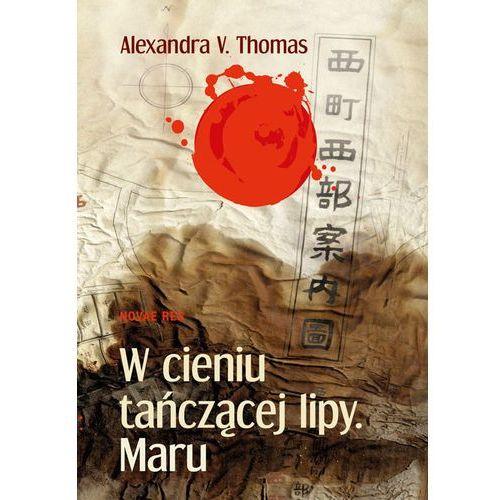 W cieniu tańczącej lipy Maru - Wysyłka od 3,99 - porównuj ceny z wysyłką, Alexandra V. Thomas