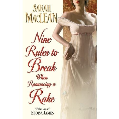 Nine Rules to Break When Romancing a Rake (9780061852053)