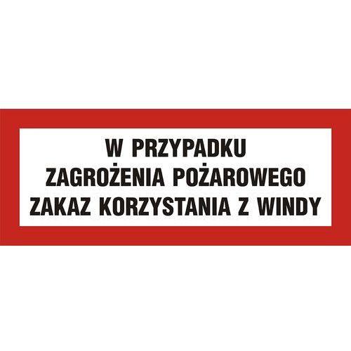 W przypadku zagrożenia pożarowego zakaz korzystania z windy marki Top design