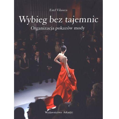 Wybieg bez tajemnic. Organizacja pokazów mody (192 str.)