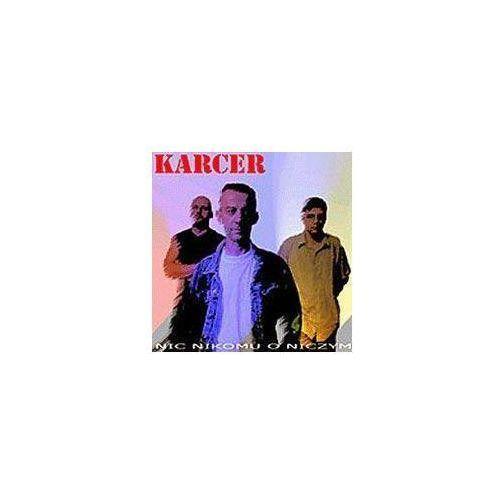 Fonografika Karcer - nic nikomu o niczym