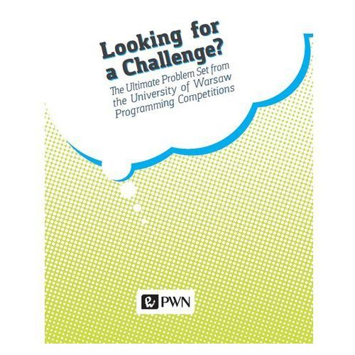 Looking for a challenge the ultimate problem set from the university of warsaw programming competitions wy. 2 (450 str.)