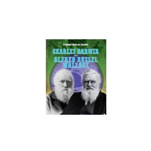 Dynamic Duos of Science: Charles Darwin and Alfred Russel Wallace (9781445144801)