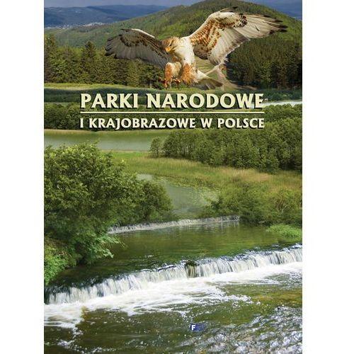 PARKI NARODOWE I KRAJOBRAZOWE W POLSCE TW (9788379320356)