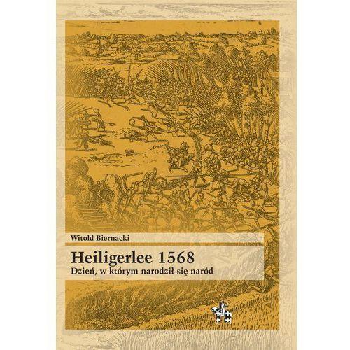 Heiligerlee 1568 Dzień w którym narodził się naród, Witold Biernacki