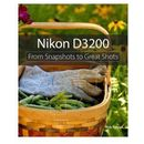 Nikon D3200 : From Snapshots To Great Shots (9780321864437) zdjęcie 1