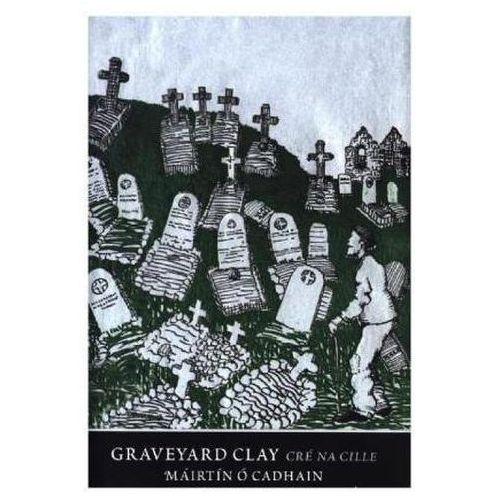 Graveyard Clay, O Cadhain, Mairtin