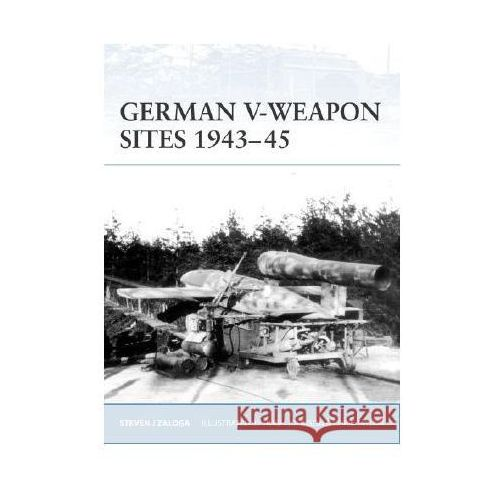 German V-Weapon Sites 1943-45 (F.#72), Zaloga S.