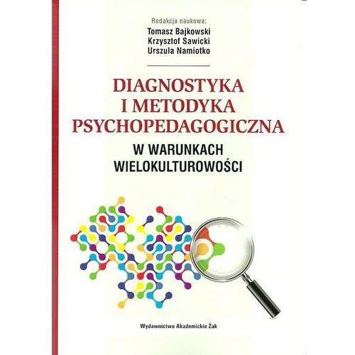 Diagnostyka i metodyka psychopedagogiczna w warunkach wielokulturowości - Wysyłka od 3,99 - porównuj ceny z wysyłką (2014)