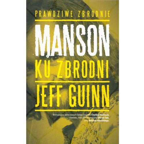 Manson. Ku zbrodni - Dostawa zamówienia do jednej ze 170 księgarni Matras za DARMO, Guinn Jeff