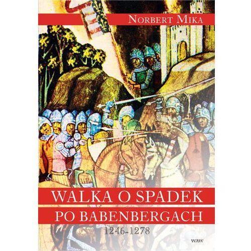 Walka o spadek po Babenbergach 1246-1278 (136 str.)
